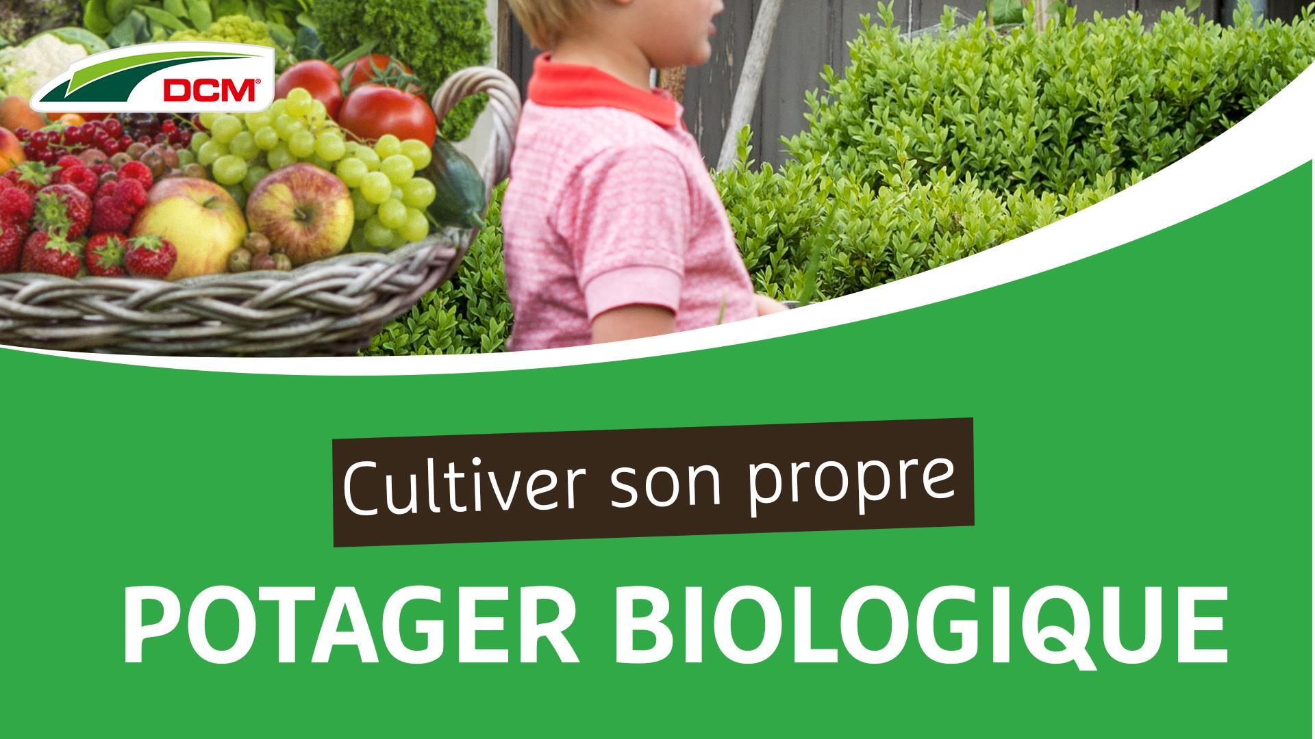 Cultiver son propre potager biologique - Engrais Légumes & Fruits DCM