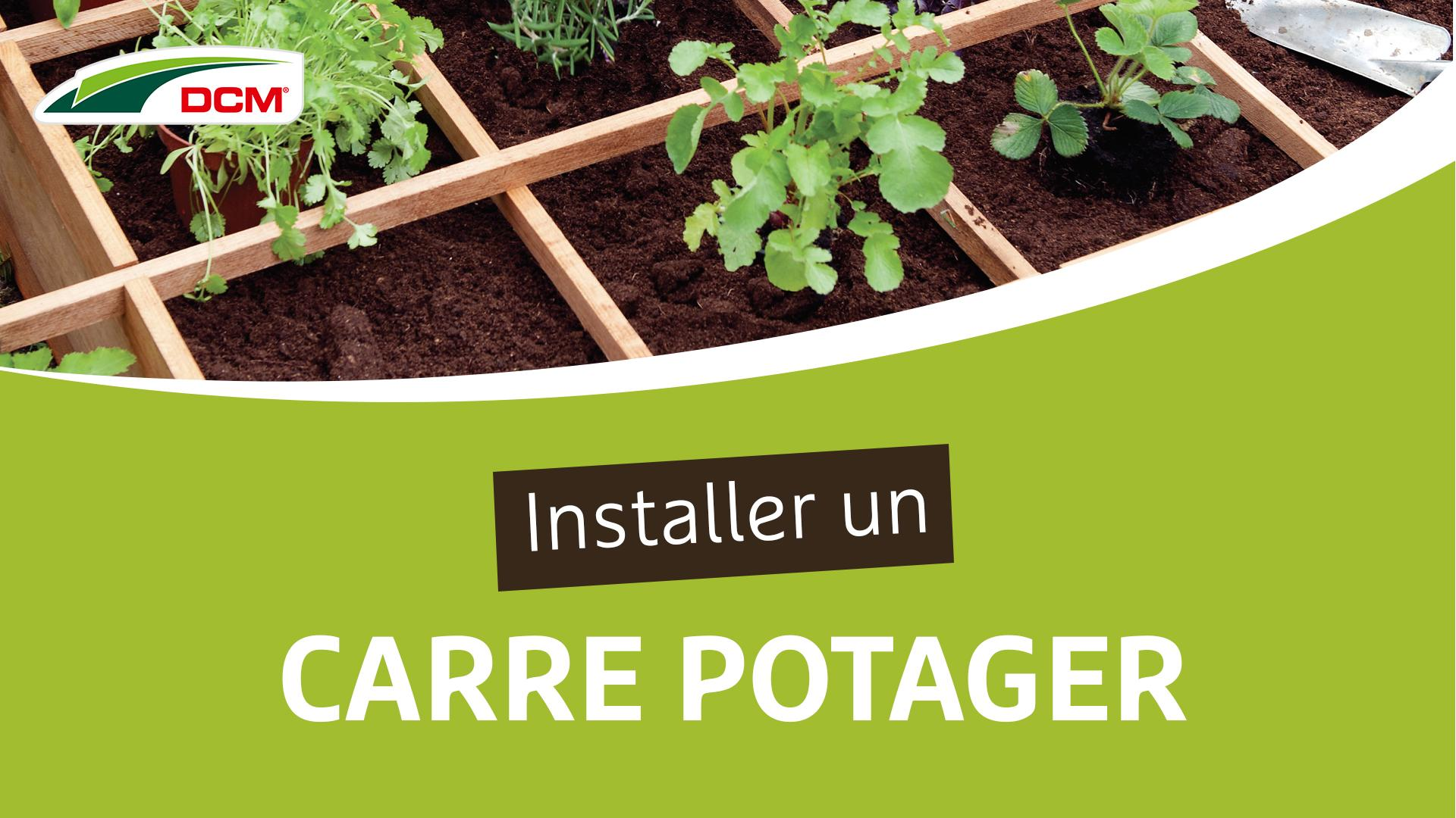 Installer un carré potager - Vivimus® DCM Légumes & Fruits